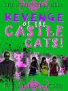 Revenge of the Castle Cats - Dagny Holt, Isabella Fontaine, Ken Brosky, Chris Smith