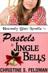 Pastels and Jingle Bells - Christine S. Feldman