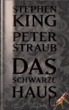 Das schwarze Haus - Peter Straub, Stephen King