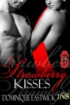 Strawberry Kisses - Dominique Eastwick