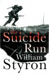 The Suicide Run: Five Tales of the Marine Corps - William Styron