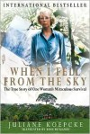 When I Fell from the Sky: The True Story of One Woman's Miraculous Survival - Juliane Koepcke