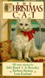The Christmas Cat - Julie Beard, Jo Beverley, Barbara Bretton, Lynn Kurland