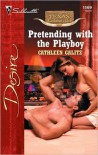 Pretending with the Playboy - Cathleen Galitz