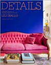 Details: A Stylist's Secrets to Creating Inspired Interiors - Lili Diallo, Zoe Wolff