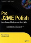 Pro J2ME Polish: Open Source Wireless Java Tools Suite - Robert Virkus