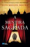 A Mentira Sagrada (Vaticano #3) - Luis Miguel Rocha