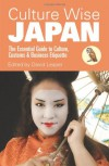 Culture Wise Japan: The Essential Guide to Culture, Customs & Business Etiquette - David Leaper