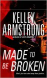 Made to Be Broken (Nadia Stafford Series #2) - Kelley Armstrong