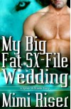 My Big Fat SX-File Wedding - Mimi Riser