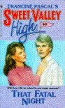 That Fatal Night (Sweet Valley High, No.60) - Francine Pascal