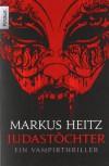 Judastöchter - Markus Heitz
