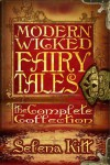 Modern Wicked Fairy Tales: The Complete Collection - Selena Kitt