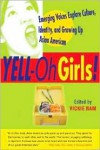 YELL-Oh Girls! Emerging Voices Explore Culture, Identity, and Growing Up Asian American - Vickie Nam, Phoebe Eng, Gloria Ng