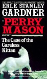 The Case of the Careless Kitten - Erle Stanley Gardner