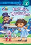 Tea Party in Wonderland (Dora the Explorer) - Delphine Finnegan, Victoria Miller
