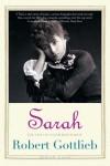 Sarah: The Life of Sarah Bernhardt - Robert Gottlieb