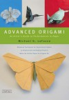 Advanced Origami: An Artist's Guide to Performances in Paper - Michael G LaFosse