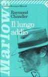 Il lungo addio - Raymond Chandler, Bruno Oddera