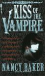 Kiss of the Vampire - Nancy Baker
