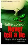 Never tell a lie - Lügen können töten - Hallie Ephron, Sigrid Langhaeuser