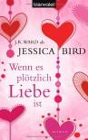 Wenn es plötzlich Liebe ist - Jessica Bird, Annette Charpentier
