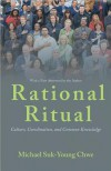 Rational Ritual: Culture, Coordination, and Common Knowledge - Michael Suk-Young Chwe