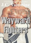 Wayward Fighters: The Wayward Series Boxed Set (Books 1&2) - J.C. Valentine