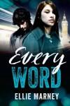Every Word - Ellie Marney