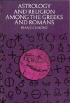 Astrology and Religion Among the Greeks and Romans - Franz Cumont