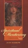 Spiritual Mentoring: A Pagan Guide - Judy Harrow
