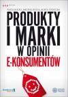 Produkty i marki w opinii e-konsumentów - Beata Kolny, Michał Kucia, Agata Stolecka