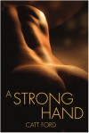A Strong Hand - Catt Ford