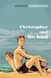 Christopher and His Kind - Christopher Isherwood