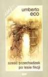 Sześć przechadzek po lesie fikcji - Umberto Eco