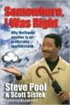 Somewhere I Was Right - Steve Pool, Scott Sistek, Ann Rule