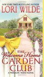 The Welcome Home Garden Club: A Twilight, Texas Novel (Twilight, Texas Novels) - Lori Wilde