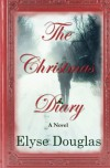 The Christmas Diary - Elyse Douglas