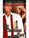 His Christmas Cara - Shiloh Walker