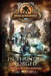 In Thunder Forged: Iron Kingdoms Chronicles - Ari Marmell