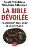 La Bible Dévoilée:  Les Nouvelles Révélations De L'archéologie - Israël Finkelstein, Neil Asher Silberman