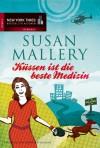 Küssen ist die beste Medizin - Susan Mallery
