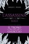 L'Assassina e il Male (Il Trono di Ghiaccio)-3 - Sarah J. Maas