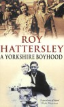 A Yorkshire Boyhood - Roy Hattersley