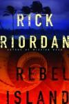 Rebel Island (Audio) - Rick Riordan, Tom Stechschulte