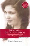 Memoria de DOS Mundos: Una Entranable Historia de Vida Entre La Patagonia y Berlin - Maria Bamberg