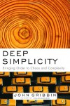 Deep Simplicity: Bringing Order to Chaos and Complexity - John Gribbin