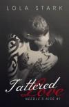Tattered Love (Needle's Kiss #1) - Lola Stark