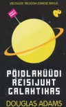 Pöidlaküüdi reisijuht Galaktikas (Pöidlaküüdi reisijuht, #1) - Douglas Adams, Kati Metsaots