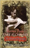 Mervyn Peake's Vast Alchemies: The Definitive Illustrated Biography - G. Peter Winnington